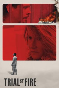 """Poster for the movie """"Trial by Fire"""""""