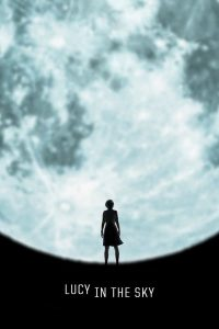 "Poster for the movie ""Lucy in the Sky"""