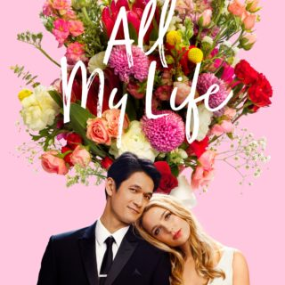 "Poster for the movie ""All My Life"""