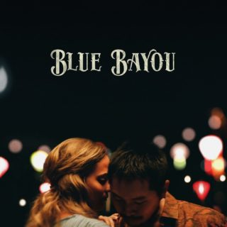 """Poster for the movie """"Blue Bayou"""""""